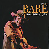 Bobby Bare: Down & Dirty...Plus