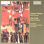 Vaughan Williams: Piano Concerto;  Foulds: Dynamic Tryptich