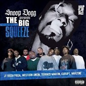 Snoop Dogg: Presents the Big Squeeze [PA]
