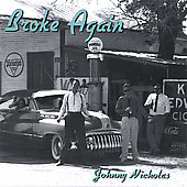 Johnny Nicholas: Broke Again *