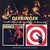 Rick Derringer: Live/If I Weren't So Romantic I'd Shoot You
