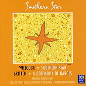 Willcock: Southern Star;  Britten: A Ceremony of Carols