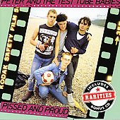 Peter & the Test Tube Babies: Pissed and Proud [Deluxed Edition] [Bonus Disc]