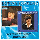 Donny Osmond: A Portrait of Donny/Too Young