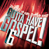 Various Artists: Gotta Have Gospel, Vol. 6