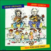 Jerry Garcia & David Grisman: Not for Kids Only