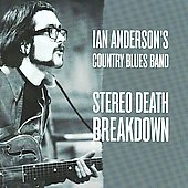 Ian Anderson (British Blues): Stereo Death Breakdown [Digipak]