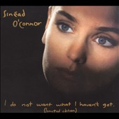 Sinéad O'Connor: I Do Not Want What I Haven't Got [Special Edition] [Digipak]