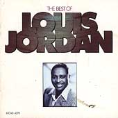 Louis Jordan: The Best of Louis Jordan [MCA]