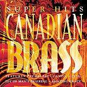 Canadian Brass: Super Hits: Canadian Brass