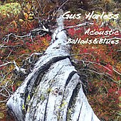 Gus Harless: Acoustic Ballads & Blues [Slipcase]