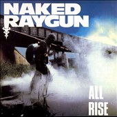 Naked Raygun: All Rise [Reissue]