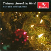 Christmas Around the World / West Edge String Quartet