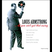 Louis Armstrong: If You Ain't Got That Swing