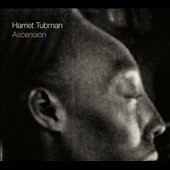 Harriet Tubman: Ascension [Digipak] *