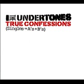 The Undertones: True Confessions (Singles = A's & B's) [Digipak]