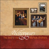 The McPeak Brothers: Yesteryears: The Best of the McPeak Brothers
