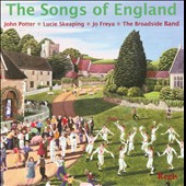 The Songs of England / Potter, Skeaping, Freya /  Broadside Band