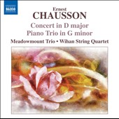 Chausson: Concerto for Violin, Piano & String Quartet; Piano Trio / Stephen Shipps, Eric Larsen
