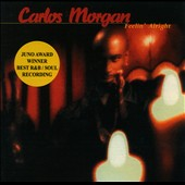 Carlos Morgan: Feelin' Alright