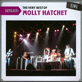 Molly Hatchet: Setlist: The Very Best of Molly Hatchet