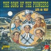 The Sons of the Pioneers: Let's Go West