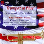Trumpet In Blue: works by Gershwin, Bernstein, Touvron / Guy Touvron, Chantal Riou