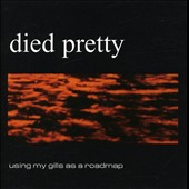 Died Pretty: Using My Gills as a Roadmap *