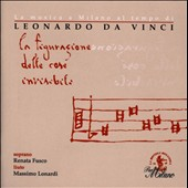 Music in Leonardo da Vinci's Time / works by da Vinci, Gaffurio, Dalza Milanese, Tromboncino, Aquilano, Spinacino, Da Milano, Borrono & de Sermisy / Renata Fusco, soprano; Massimo Lonardi, lute