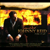 Johnny Reid: Fire It Up [Deluxe Edition]