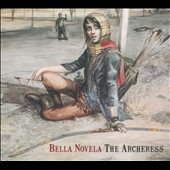 Bella Novela: The Archeress [Digipak] *