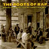 Various Artists: The Roots of Rap: Classic Recordings from the 1920's and 30's