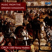 Music from the Spanish Kingdoms / Circa 1500, Nancy Hadden