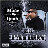 Mr. Patron: Made in the Hood [PA]