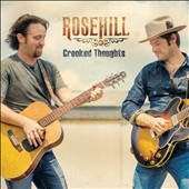 Rosehill: Crooked Thoughts [Digipak]
