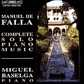Falla: Complete Solo Piano Music / Miguel Baselga