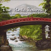 Ginny MacKles: Reiki Journey: Guided Meditations Mindful Living