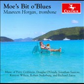 Moe's Bit o'Blue: Music of Perry Goldstein, Douglas O'Grady, Jonathan Santore, et al. / Maureen Horgan, trombone