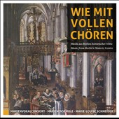 Choral music from Berlin's historic center - works by Cruger, Ebeling, Henningsen, Camerer; Westphal