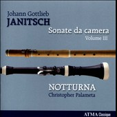 Johann Gottlieb Janitsch (1708-1763): Sonate da Camera, Vol. 3 / Notturna