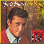 Jack Jones: Our Song/For the