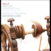 Sibelius: Symphony No. 2; Oceanides; Pohjola's Daughter / Mark Elder, Hallé Orch.