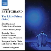 Laurent Petitgirard (b.1950): The Little Prince, ballet / Melinda Felletar, harp; Akos Papai, clarinet; Gabor Kerdo, percussion