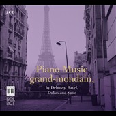 Piano Music Grand-Mondain - works by Debussy, Ravel, Dukas, Satie / Vacatello, Carbonara, Rapetti, Austbo