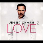 Jim Brickman: Love 2 [Digipak]
