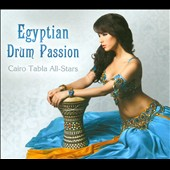 Cairo Tabla All-Stars: Egyptian Drum Passion [Digipak]