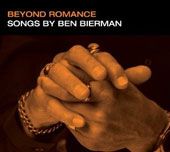 Beyond Romace: Songs by Ben Bierman / Ben Bierman, Jeb Patton, Hilary Gardner, Matthew Scott