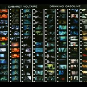 Cabaret Voltaire: Drinking Gasoline/Gasoline in Your Eye
