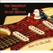 Kim Simmonds/Savoy Brown: Goin' to the Delta [Digipak] *