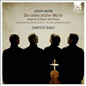 Joseph Haydn: Seven Last Words of Christ on the Cross / Cuarteto Casals